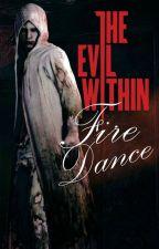 Fire Dance (The Evil Within/ Ruvik FF) by KyojiYagumo