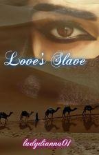 Love's Slave (manxman)*ON HOLD* by ladydianna01