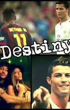 Destiny( A Neymar Jr & CR7 fanfic) by Samia120