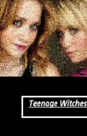 Teenage Witches (On Hold) by Babywriter