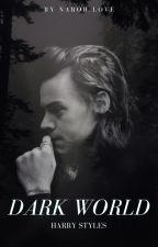 Dark World // Harry Styles by Ellielovesxx