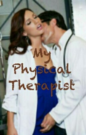 My Physical Therapist  by Thunder_Empress