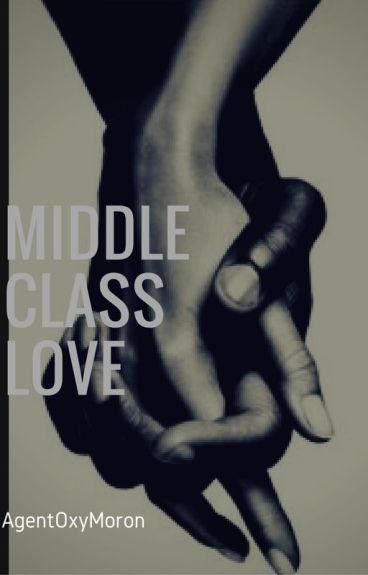 Middle Class Love #Wattys2015