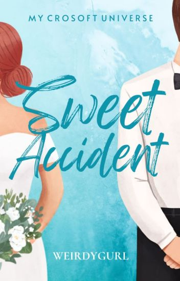 SWEET ACCIDENT - COMPLETE