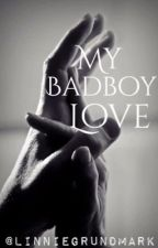 My badboy love  by linniegrundmark