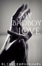 My badboy love  by linniegrundmark