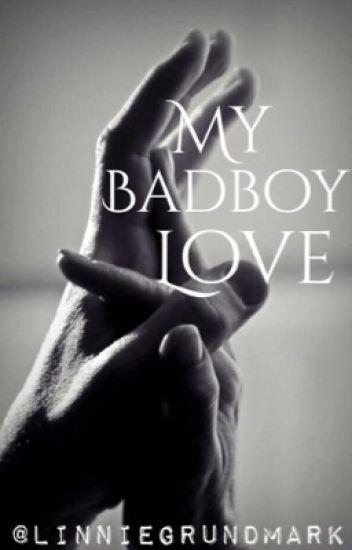 My badboy love