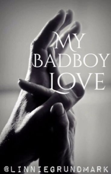 My badboy love