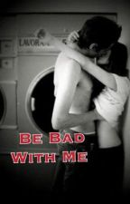 Be Bad With Me by hannah3hockey