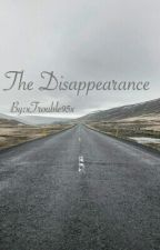 The Disappearance by Trouble95x