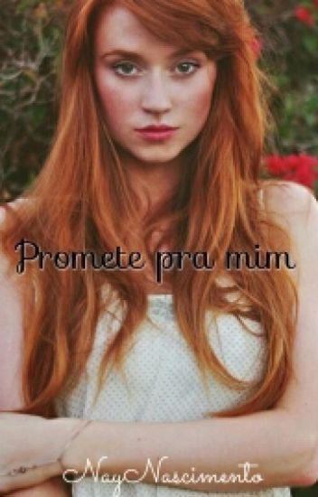 Promete pra mim •Concluido•