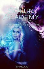 Solun Academy Tome 1: Le passé d'une sorcière by Shaeloo