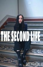 The Second Life [EDITED] by clairssy