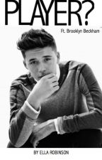 Player? (Ft. Brooklyn Beckham) by Ellarob
