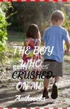 The Boy who Crushed on Me. by Aathrocks