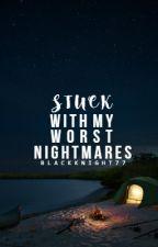 Stuck With My Worst Nightmares by BlackKnight77