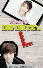 [MyungU FanFic] Married to INFINITE's L by galaxy_inspirit