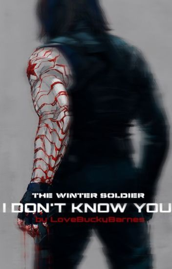 I Don't Know You (A Winter Soldier Fan Fiction)