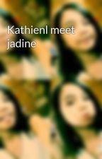 Kathienl meet jadine by Hailla-zulueta