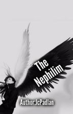 The Nephilim (On Going) by JcPadlan