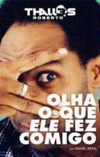 Olha o Que Ele Fez Comigo - Thalles Roberto by Itslya