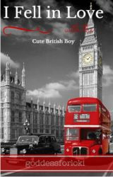 I Fell in Love With The Cute British Boy by WriterEmWinston