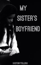 My sister's boyfriend (harry styles fanfic) by XxStorytellerX