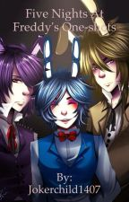 Five nights at Freddy's one shots by Jokerchild1407