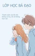 LỚP HỌC BÁ ĐẠO by linhlinhji98