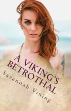 A Viking's Betrothal (Book Two of The Sogn Series) by foreverhopeful