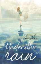 Under The Rain (1/7) by thiaranyputri