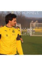 Wahre Liebe? (FF mit Mats Hummels) by Hazel-Summer
