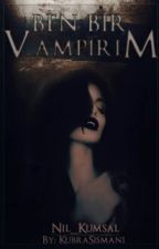 ❀ ✿ Ben Bir Vampirim ❀ ✿ by Nil_Kumsal