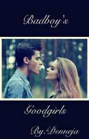 The Badboy's Goodgirl (On Hold) by denneja