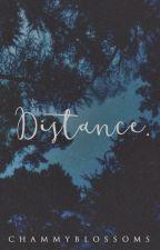Distance { p o e t r y ; o n - g o i n g } by _ayriss