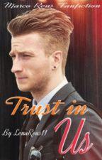 ,Trust in us' - Marco Reus FF by LenaReus11