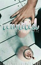 Reunited [Becstin] by thiswriterisntcool