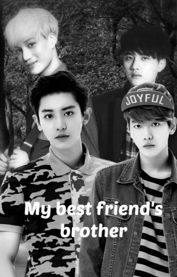 My Best Friend's Brother | Baekyeol Chanbaek (BoyxBoy)