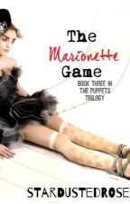 The Marionette Game (Puppets Trilogy #3) by stardustedrose