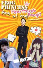 Frog Princess: Ang Heartthrob at ang Pangit [ C O M P L E T E D ] by dizzy-gurl