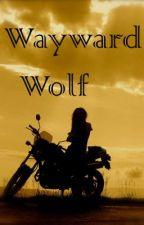Wayward Wolf - Completed by JessBakerWorks