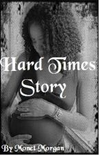 Hard Times Story by MonMon_x