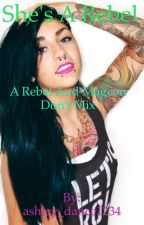 She's a rebel.                (MagCon fanfic) by ashydancer124