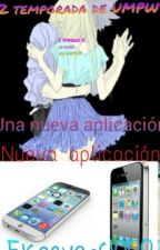 Nueva Aplicacion  ( 2 temporada de UMPW) by ElsaEvans1000