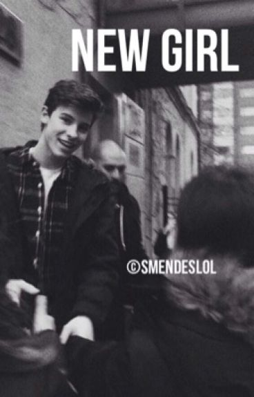 New Girl {Shawn Mendes}