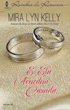 E ela acordou casada. by maraborges321