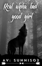 Real alpha bad/good girl by sunnis02