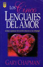 Los 5 lenguajes del amor (No es una novela, tampoco es mia) by KarenMartinez284