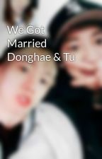 We Got Married Donghae & Tu  by Michishige12