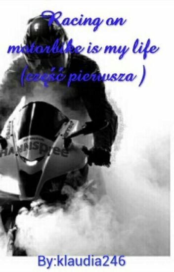 Racing on motorbike is my life(część pierwsza )